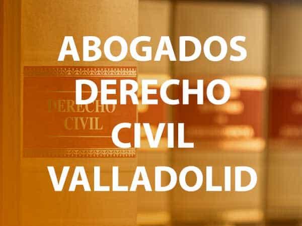 abogados derecho civil valladolid